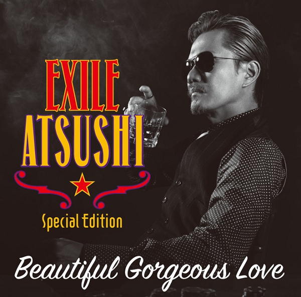 EXILE ATSUSHI、ニューシングル『Beautiful Gorgeous Love』 アー写&ジャケ写、収録内容が解禁!.png